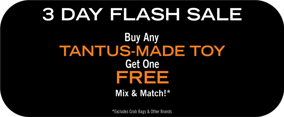 Tantus Flash Sale